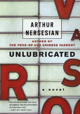 Unlubricated, ARTHUR NERSESIAN
