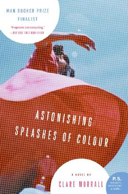 Astonishing Splashes Of Colour, Clare Morrall