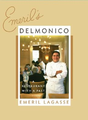 Image for Emeril's Delmonico  A Restaurant with a Past [Hardcover]