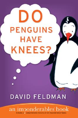 Do Penguins Have Knees? An Imponderables Book, Feldman, David