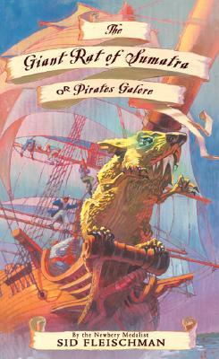 The Giant Rat of Sumatra: or Pirates Galore, Sid Fleischman