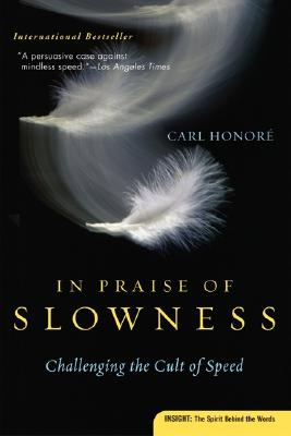 Image for In Praise of Slowness: Challenging the Cult of Speed (Plus)