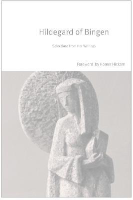 Hildegard of Bingen: Selections from Her Writings (HarperCollins Spiritual Classics), HARPERCOLLINS SPIRITUAL CLASSICS
