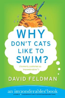 Image for Why Don't Cats Like to Swim?: An Imponderables Book (Imponderables Series)