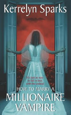 """How to Marry a Millionaire Vampire (Love at Stake, Book 1)"", ""Sparks, Kerrelyn"""