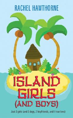 Island Girls And Boys, RACHEL HAWTHORNE
