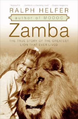 Zamba: The True Story of the Greatest Lion That Ever Lived, Helfer, Ralph
