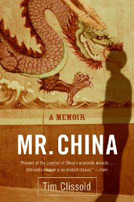 Mr. China: A Memoir, Tim Clissold