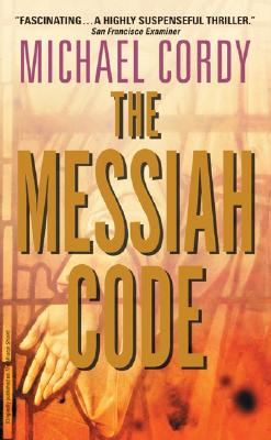The Messiah Code: A Genetic Thriller, Cordy, Michael