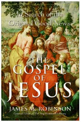 Image for The Gospel of Jesus: In Search of the Original Good News