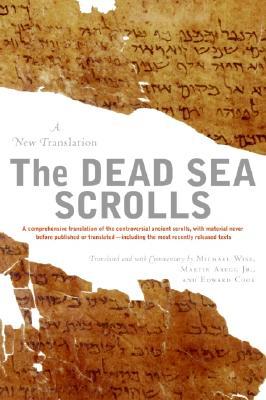 The Dead Sea Scrolls: A New Translation, Michael O. Wise,  Jr. Martin G.Abegg, Edward M. Cook