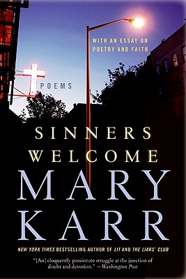 Sinners Welcome: Poems, Mary Karr