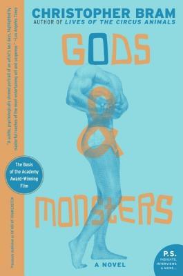 "Gods and Monsters: A Novel, ""Bram, Christopher"""