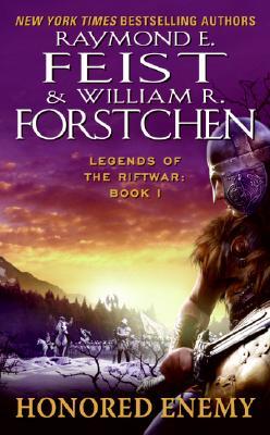 Honored Enemy (Legends of the Riftwar, Book 1), RAYMOND E. FEIST, WILLIAM R. FORSTCHEN