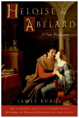 Image for Heloise & Abelard: A New Biography (Plus)