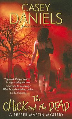 The Chick and the Dead (Pepper Martin Mysteries, No. 2), Casey Daniels