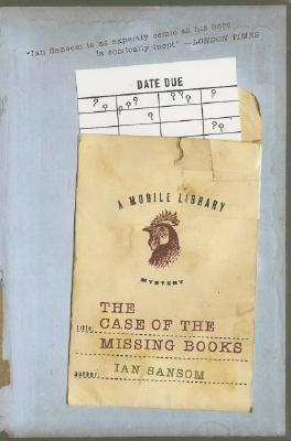 The Case of the Missing Books (Mobile Library Mysteries), Ian Sansom