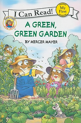 """Little Critter: A Green, Green Garden (My First I Can Read)"", ""Mayer, Mercer"""