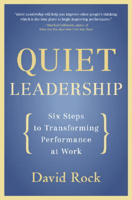 Image for Quiet Leadership: Six Steps to Transforming Performance at Work