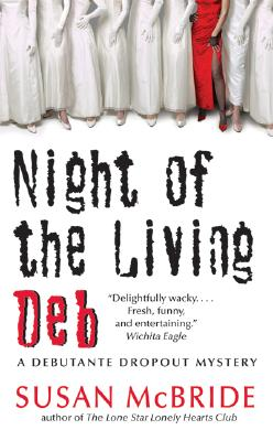 Night of the Living Deb: A Debutante Dropout Mystery (Debutante Dropout Mysteries), SUSAN MCBRIDE