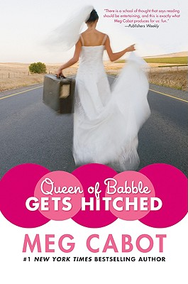 Queen of the Babble Gets Hitched, Meg Cabot