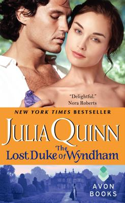 The Lost Duke of Wyndham (Two Dukes of Wyndham, Book 1), JULIA QUINN