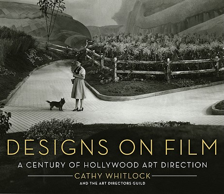 Image for Designs on Film: A Century of Hollywood Art Direction