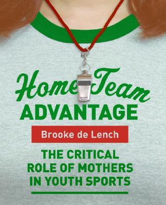 Image for HOME TEAM ADVANTAGE : THE CRITICAL ROLE