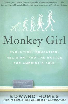 Monkey Girl: Evolution, Education, Religion, and the Battle for America's Soul, Humes, Edward