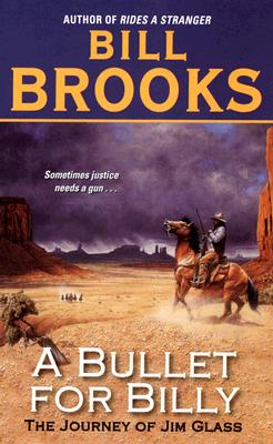 A Bullet for Billy: The Journey of Jim Glass (Jim Glass Trilogy 2), Bill Brooks