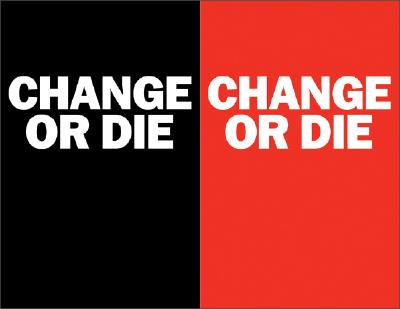Change or Die: The Three Keys to Change at Work and in Life, ALAN DEUTSCHMAN