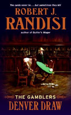 Denver Draw: The Gamblers, ROBERT J. RANDISI