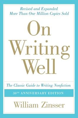 Image for On Writing Well, 30th Anniversary Edition: The Classic Guide to Writing Nonfiction