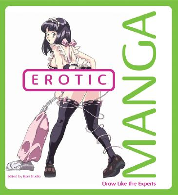 Erotic Manga: Draw Like the Experts, Ikari Studio