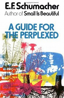 A Guide for the Perplexed, Schumacher, E. F.