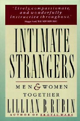 Intimate Strangers: Men and Women Together, Rubin, Lillian B.