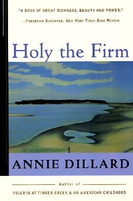 Holy the Firm, Annie Dillard