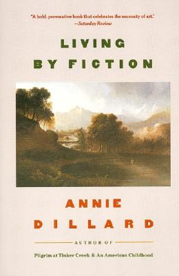 Living by Fiction, Annie Dillard