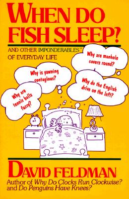 Image for When Do Fish Sleep? and Other Imponderables of Everyday Life