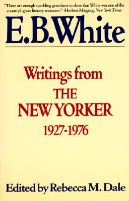 Writings from The New Yorker, 1927-1976, White, E. B.