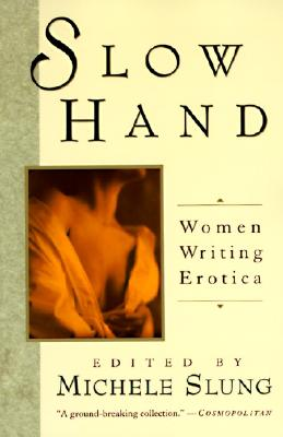 Image for Slow Hand: Women Writing Erotica