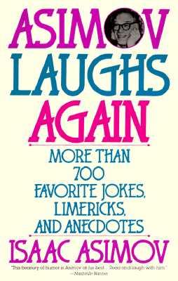 Image for Asimov Laughs Again: More Than 700 Jokes, Limericks, and Anecdotes