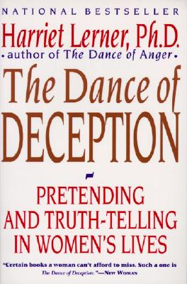Image for The Dance of Deception: A Guide to Authenticity and Truth-Telling in Women's Relationships