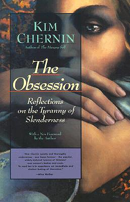The Obsession: Reflections on the Tyranny of Slenderness, Chernin, Kim