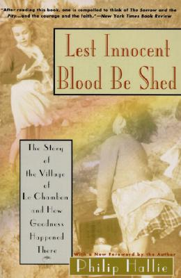 Image for Lest Innocent Blood Be Shed: The Story of the Village of Le Chambon and How Goodness Happened There