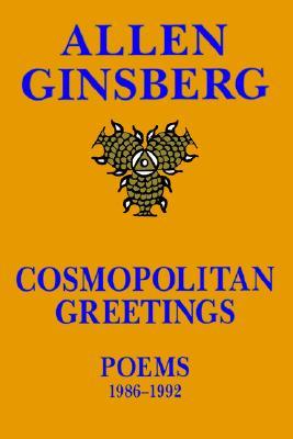 Cosmopolitan Greetings: Poems 1986-1992, Ginsberg, Allen