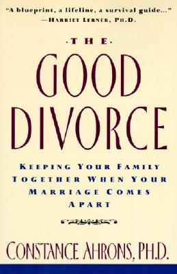 Good Divorce, The, Ahrons, Constance