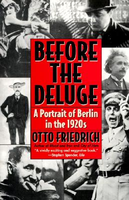 Image for Before the Deluge: Portrait of Berlin in the 1920s, A