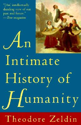 Intimate History of Humanity, An, Zeldin, Theodore