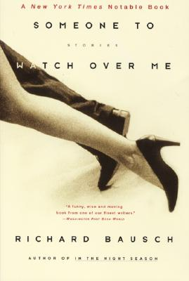 Someone to Watch over Me: Stories, Bausch, Richard